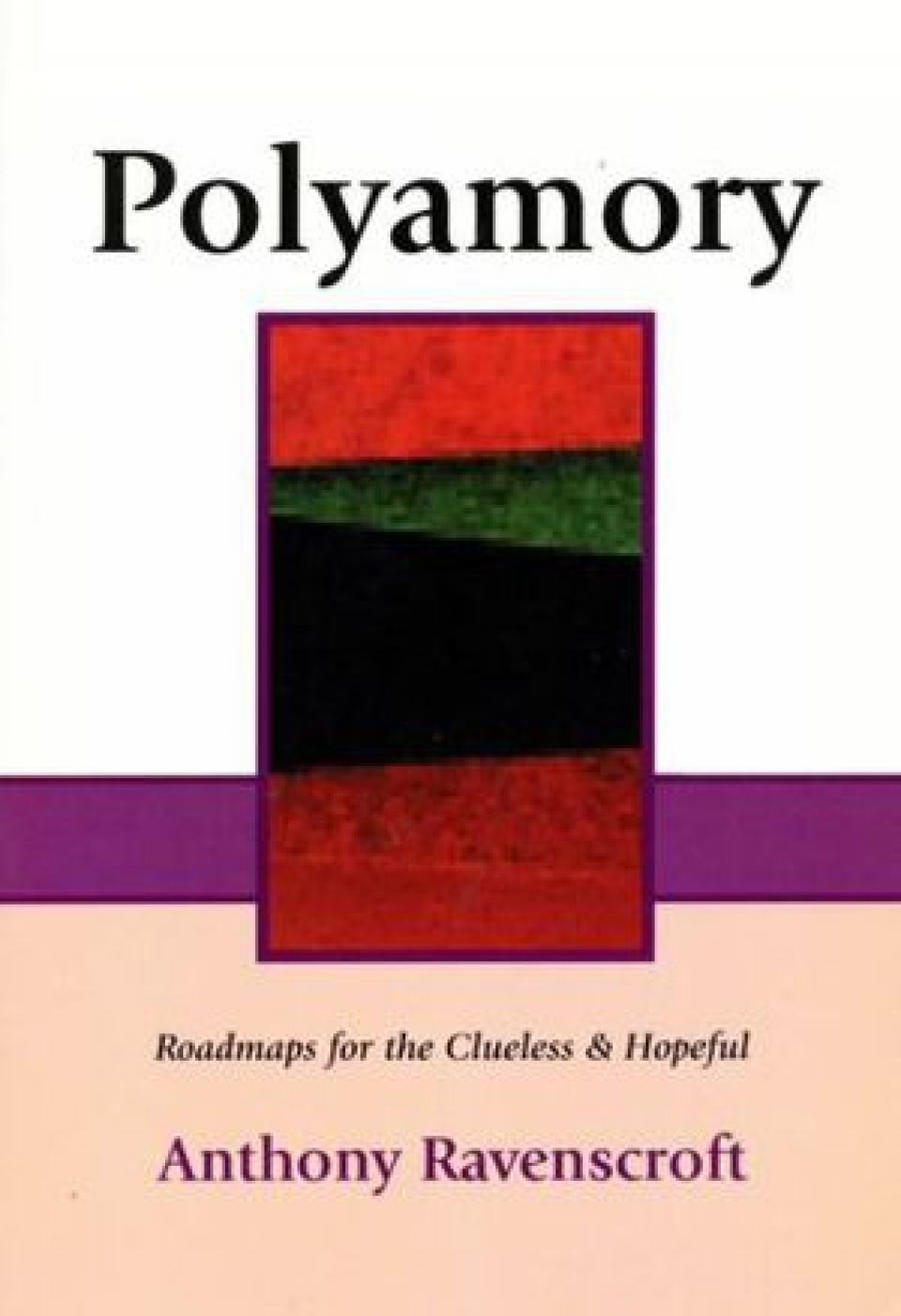 Polyamory: Roadmaps for the Clueless and Hopeful: